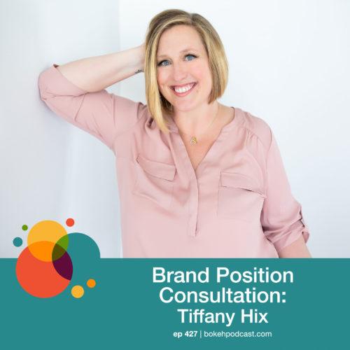 Episode 427: Brand Position Consultation – Tiffany Hix