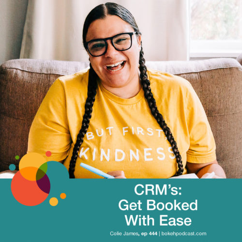 Episode 444: CRM's: Get Booked With Ease! – Colie James