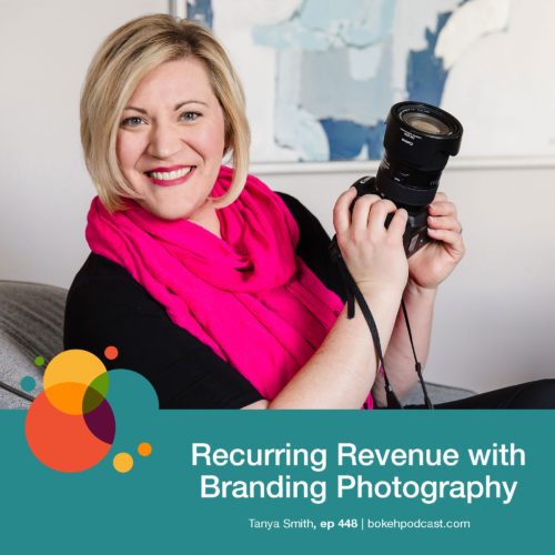 Episode 448: Recurring Revenue with Branding Photography – Tanya Smith