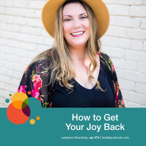 Episode 474: How to Get Your Joy Back – Lesleann Brackney