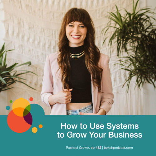 Episode 482: How to Use Systems to Grow Your Business – Rachael Crowe