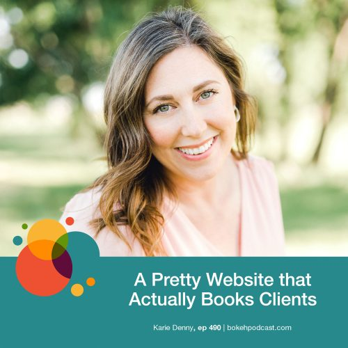 Episode 490: A Pretty Website that Actually Books Clients – Karie Denny