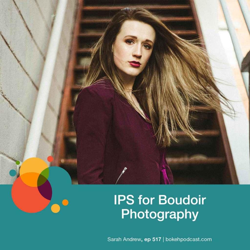 IPS for Boudoir Photography