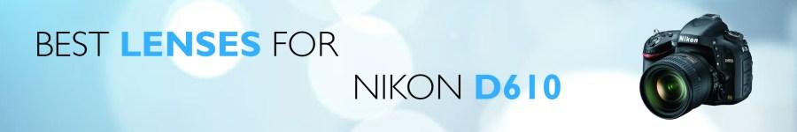 best_lenses_for_Nikon_D610
