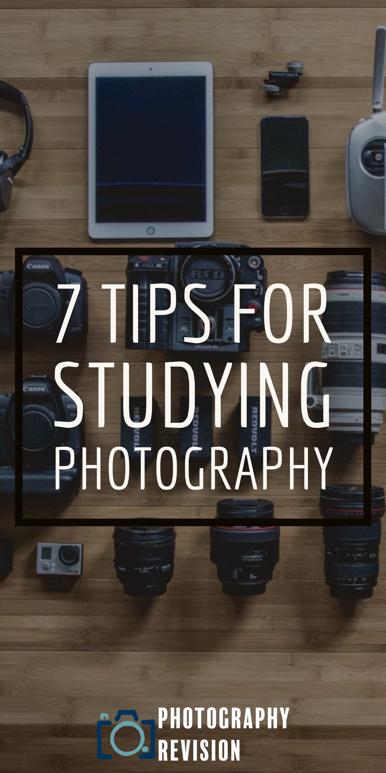 7 Tips For Studying Photography Photography Revision