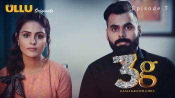 3G Gaali Galoch Girls (E07) Watch UllU Original Hindi Hot Web Series