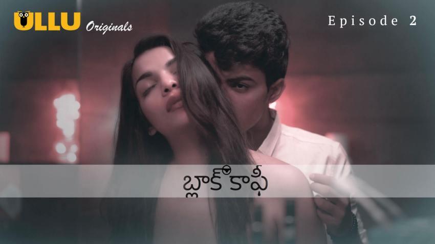 Black Coffee (E01) Watch UllU Original Hindi Hot Web Series