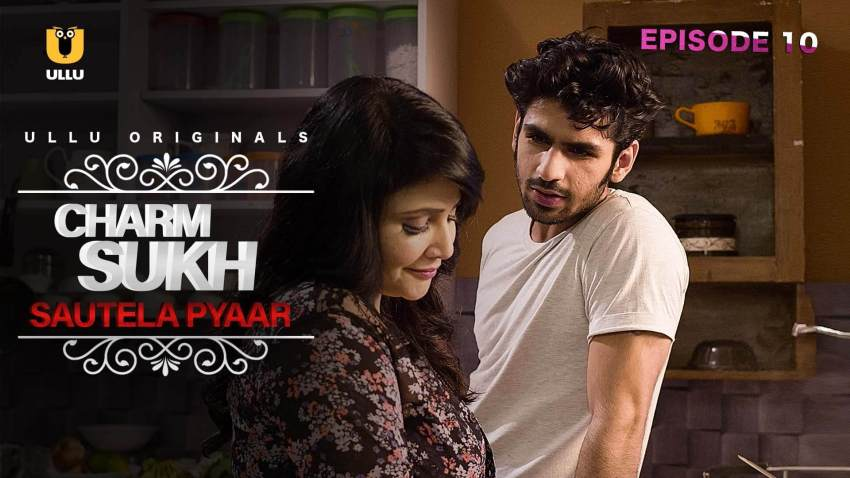 Charmsukh (E10)- Sautela Pyaar Watch UllU Original Hindi Hot Web Series
