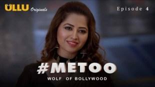 MeToo Wolf Of Bollywood (E04) Watch UllU Original Hindi Hot Web Series