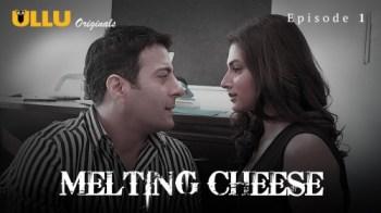 Melting Cheese (E01) Watch UllU Original Hindi Hot Web Series