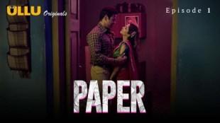 Paper (P01-E01) Watch UllU Original Hindi Hot Web Series