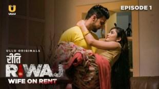 Riti Riwaj Wife On Rent (P02-E01) Watch UllU Original Hindi Hot Web Series