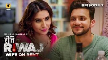 Riti Riwaj Wife On Rent (P02-E02) Watch UllU Original Hindi Hot Web Series