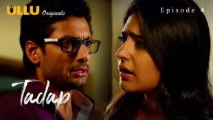 Tadap (P02-E04) Watch UllU Original Hindi Hot Web Series