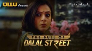 The Bull Of Dalal Street (P02-E05) Watch UllU Original Hindi Hot Web Series