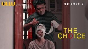 The Choice (E03) Watch UllU Original Hindi Hot Web Series