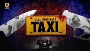 The Taxi Watch UllU Original Hindi Hot Web Series
