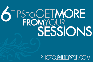 Getting More from Your Sessions: 6 Quick Tips