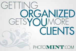 Getting Organized Gets You More Clients