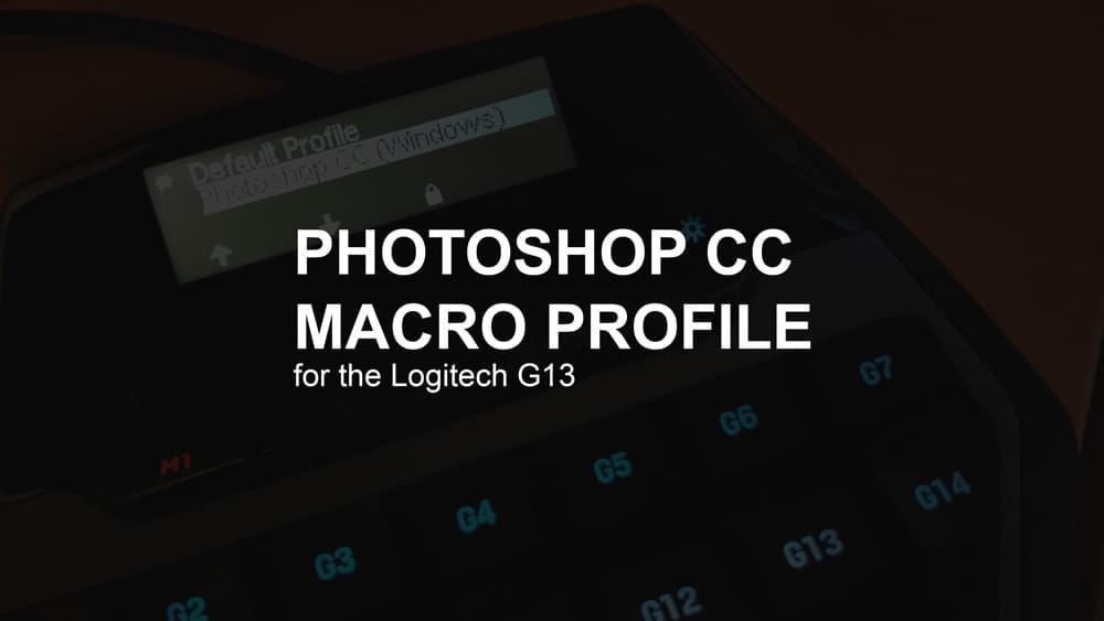 Photoshop Macro Profile for the Logitech G13 - Photoshop