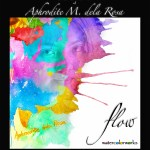 Flow: watercolorworks by Aphrodite Dela Rosa