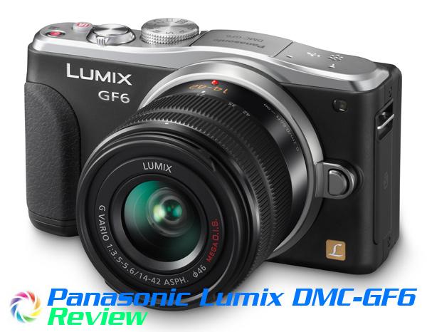 Panasonic Lumic DMC-GF6 Review