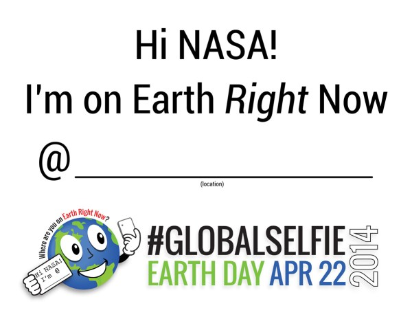 NASA: #Global Selfie Sign for Earth Day 2014