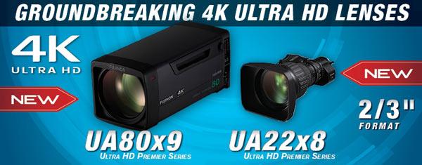 FUJINON UA80x9 and UA22x8 2/3-inch 4K U-HDTV