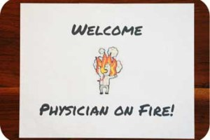 Welcome Physician on FIRE