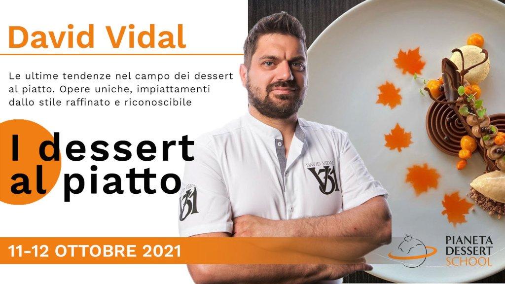 Pastry David Vidal 11-12 OTTOBRE Pianeta Dessert School