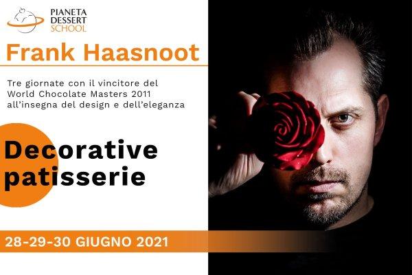 28-29-30 giugno - Frank Haasnoot - Decorative patisserie