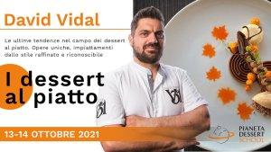 Pastry David Vidal 13-14 OTTOBRE Pianeta Dessert School