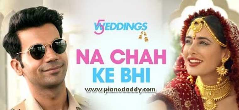 Na Chah Ke Bhi (5 Weddings)
