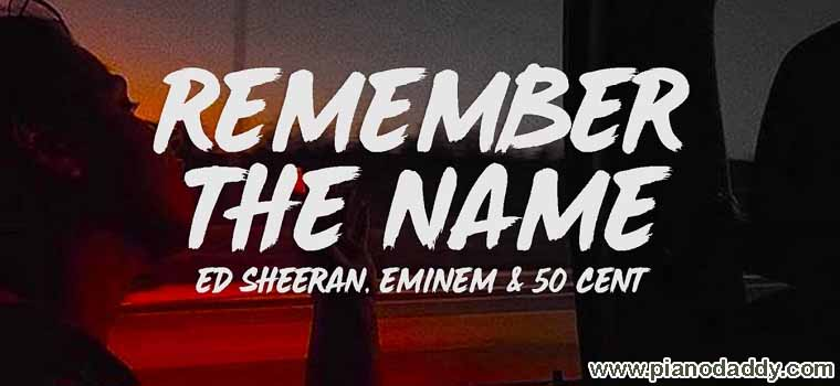 Remember The Name (Ed Sheeran) Piano Notes