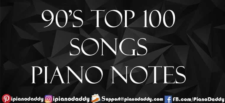 90's Top 100 Songs Piano Notes