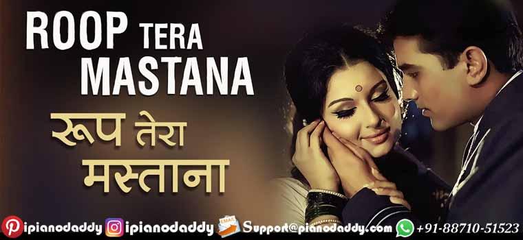 Roop Tera Mastana (Aradhana) Piano Notes