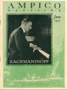 Ampico Magazine, June 1927, featuring Rachmaninoff  (courtesy Terry Smythe/Joel Cluskey/AMICA)