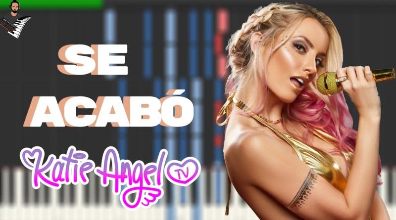 KATIE ANGEL - SE ACABÓ