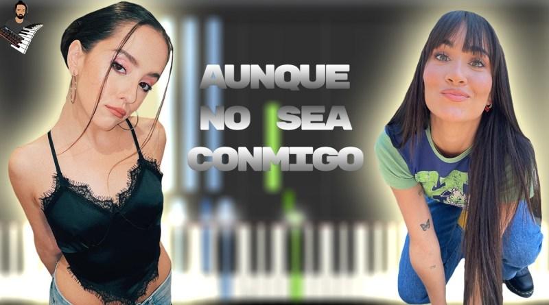 Aitana, Evaluna Montaner - Aunque No Sea Conmigo