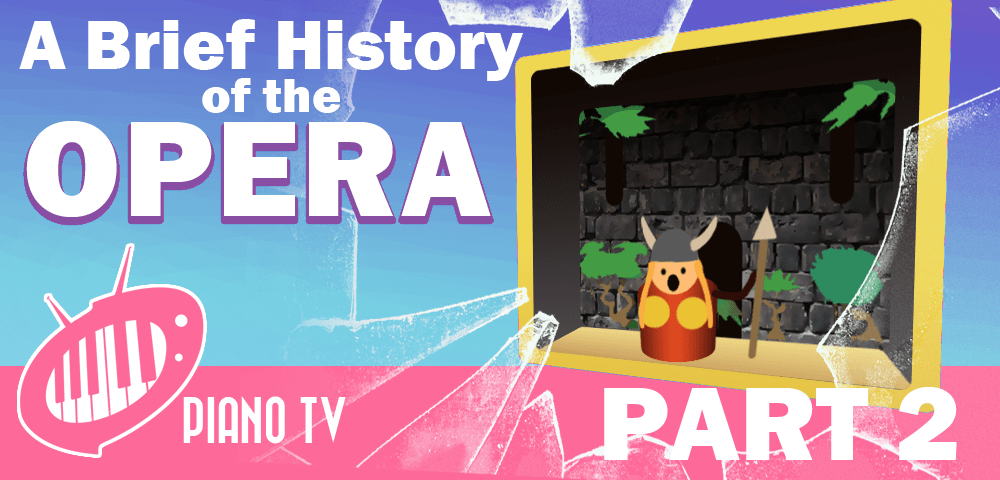 A Brief History of the Opera, Part 2 - PianoTV net