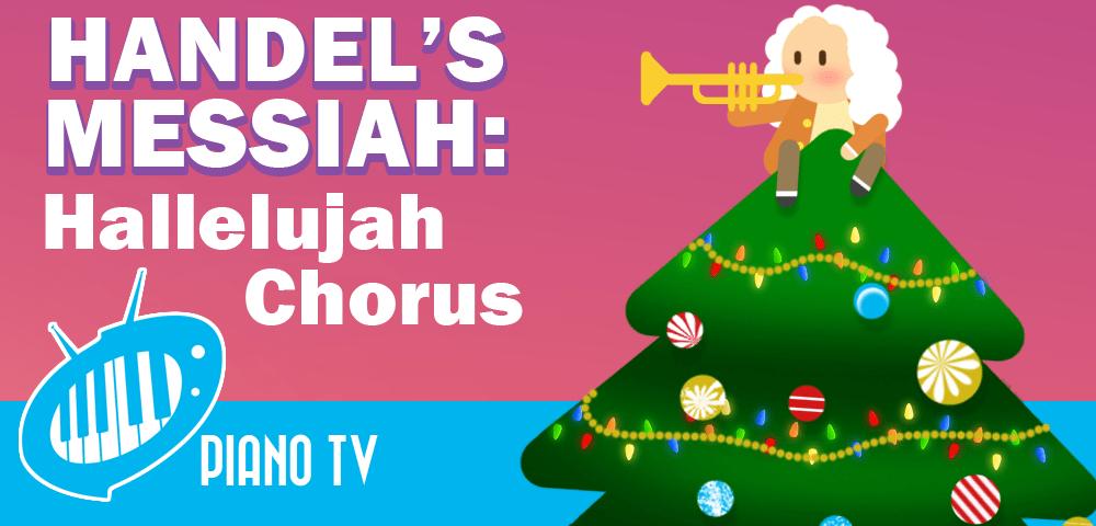 Handels Messiah Hallelujah Chorus Christmas Special Pianotv