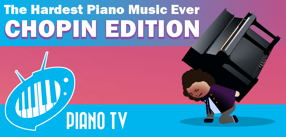 The hardest piano music ever: Chopin edition - PianoTV net