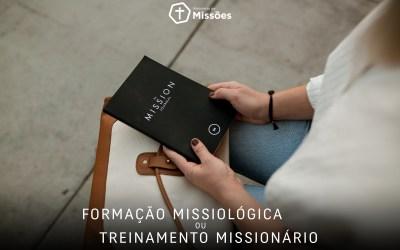 Formação Missiológica ou Treinamento Missionário