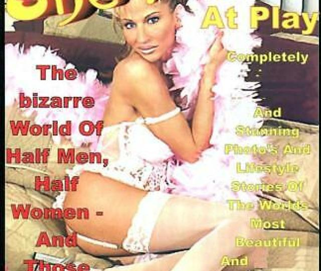 She Males At Play Magazine 16 Transvestite Cross Dressing Lifestyle