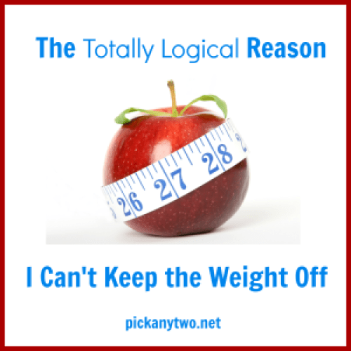 The Totally Logical Reason I Can't Keep the Weight Off