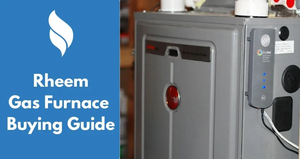 Rheem Gas Furnace Reviews, Prices and Buying Guide 2017