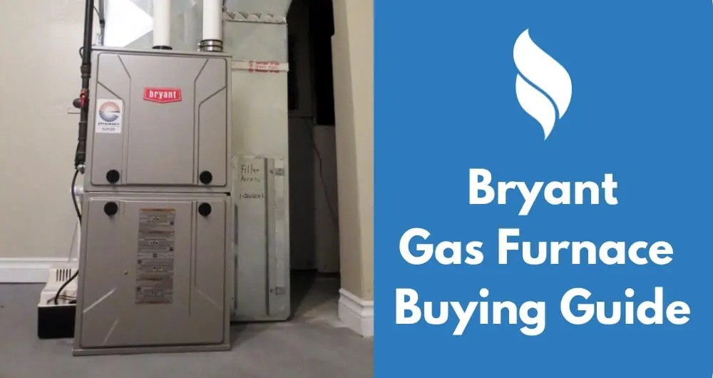 Bryant Gas Furnace Reviews, Prices and Buying Guide 2017