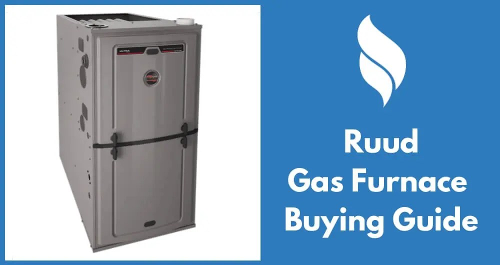 Ruud Gas Furnace Reviews, Prices and Buying Guide 2017