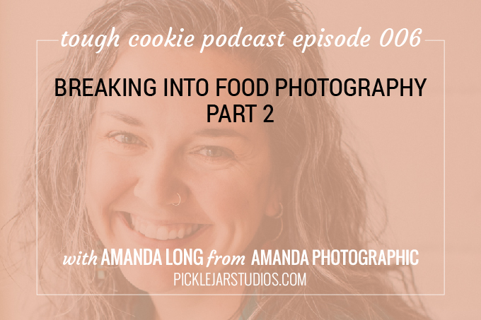 tough cookie podcast episode 6 food photography