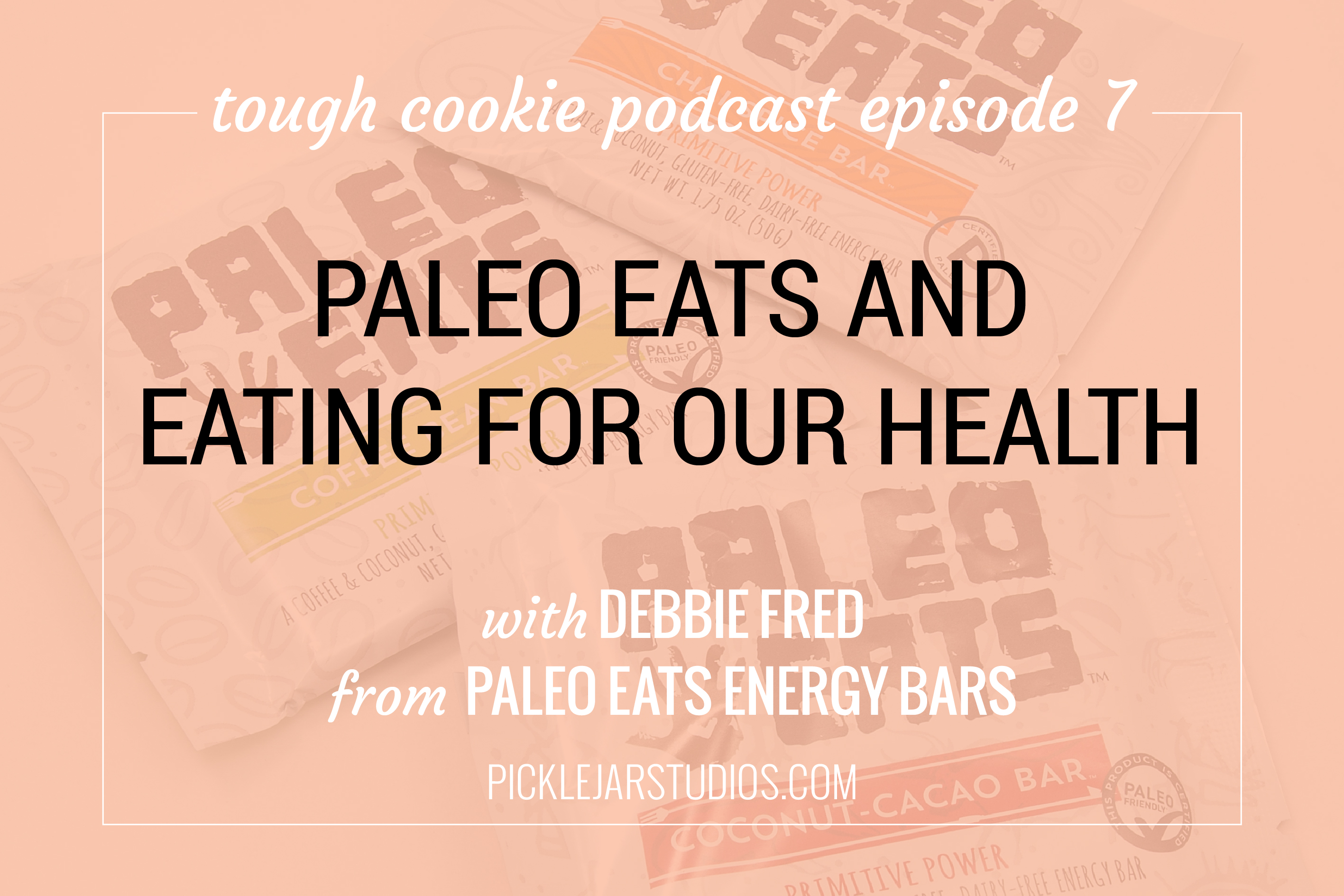 tough cookie episode 7 with debbie of paleo eats bars